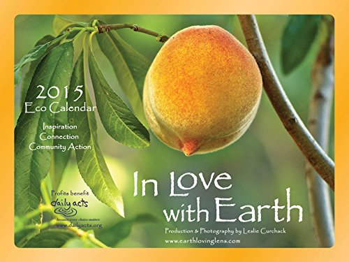 In Love with Earth Nature Photo Eco Calendar 2015 (Act Calendar 2015)