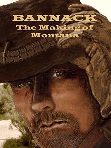 (Bannack: The Making of Montana )