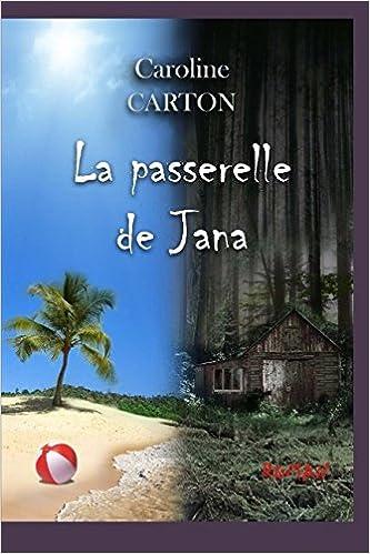 La Passerelle de Jana - Carton Caroline
