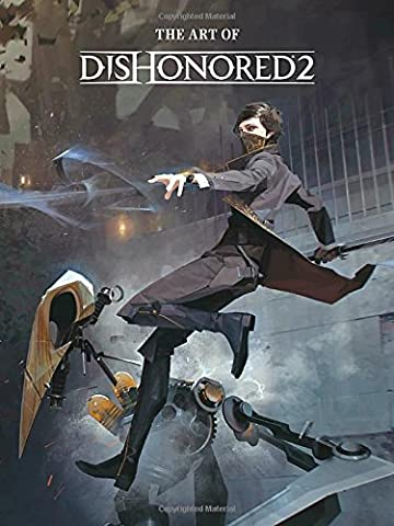 The Art of Dishonored 2