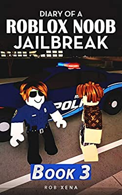 Amazoncom Edgar John Roblox Noob For The Holidays Diary Of A Roblox Noob Jailbreak Book 3 Xena Rob 9781097979493 Amazon Com Books