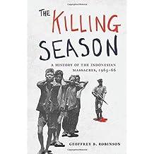 The Killing Season: A History of the Indonesian Massacres, 1965-66