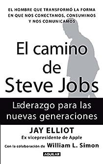 El Camino de Steve Jobs: Liderazgo Para las Nuevas Generaciones = The Steve Job's Way par Jay