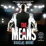 The Means: A Novel | Douglas Brunt