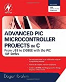 img - for Advanced PIC Microcontroller Projects in C: From USB to RTOS with the PIC 18F Series by Ibrahim, Dogan (2008) Paperback book / textbook / text book