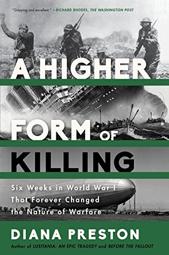 World War 1 German Submarines - A Higher Form of Killing: Six Weeks in World War I That Forever Changed the Nature of Warfare