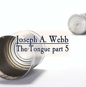 The Tongue part 5