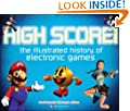 High Score! The Illustrated History of Electronic Games
