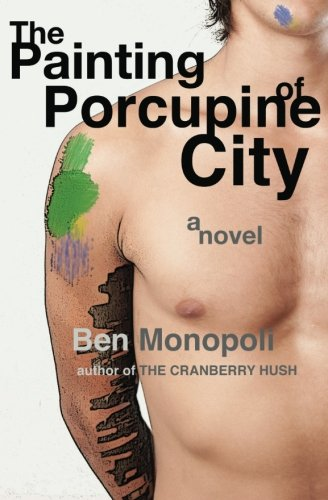 Read Online The Painting of Porcupine City: A Novel PDF