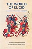 The World of El Cid: Chronicles of the Spanish Reconquest (Manchester Medieval Sources)