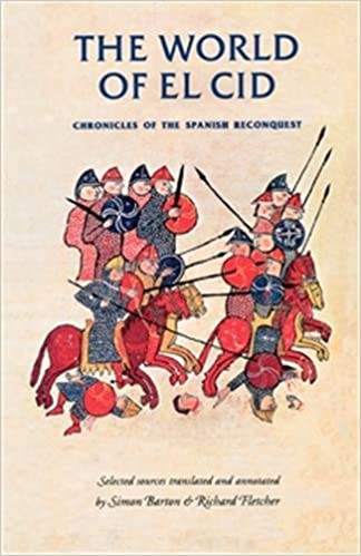 The World of El Cid: Chronicles of the Spanish Reconquest