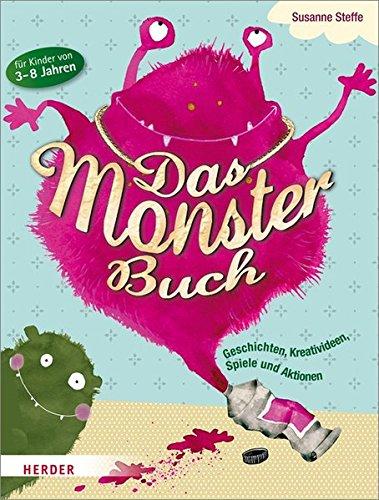 Das Monsterbuch: Geschichten, Kreativideen, Spiele und Aktionen für Kinder