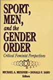 Sport, Men, and the Gender Order : Critical Feminist Perspectives, , 0873224213