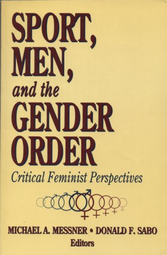 Sport, Men, and the Gender Order Critical Feminist Perspectives