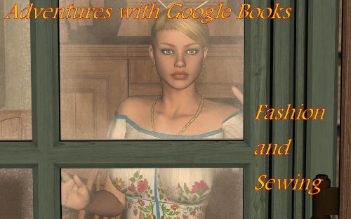 Adventures with Google Books  Fashion and Sewing