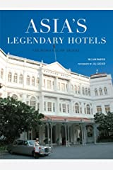 Asia's Legendary Hotels: The Romance of Travel Kindle Edition
