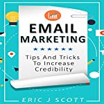 Email Marketing: Tips and Tricks to Increase Credibility   Eric J Scott