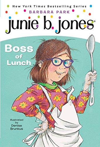 Junie B, First Grader: Boss of Lunch (Junie B. Jones, No. 19) Reading First Graders