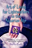 Art of living for lightworkers in the aquarian Age, Darla Cody, 1609102320