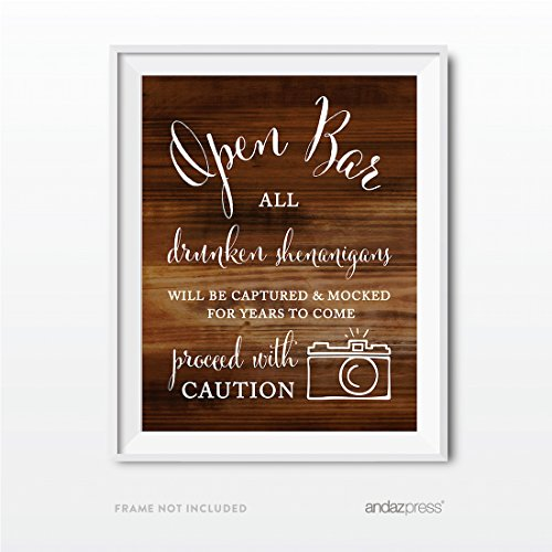 Andaz Press Wedding Party Signs, Rustic Wood Print, 8.5x11-inch, Open Bar All Drunken Shenanigans Will be Captured and Mocked for Years to Come Proceed with Caution Sign, 1-Pack