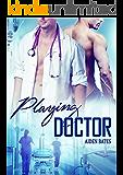 Playing Doctor: M/M Mpreg Alpha Male Romance