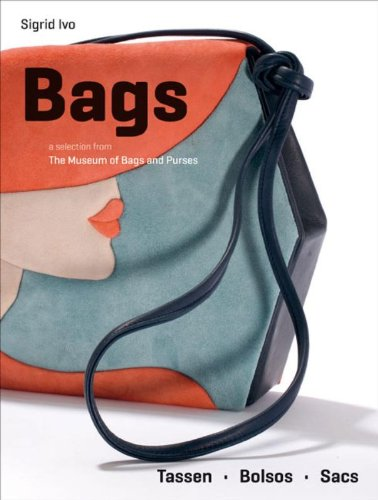 Bags: A selection from the Museum of Bags & Purses (Pepin Press Fashion Books)