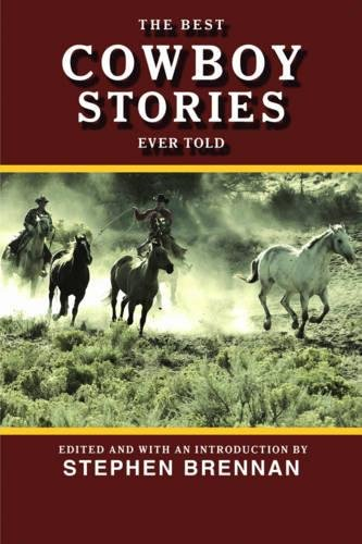 The Best Cowboy Stories Ever Told (Best Stories Ever Told) by Skyhorse Publishing