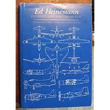 Ed Heinemann, Combat Aircraft Designer