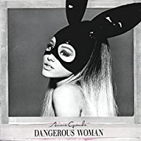 Dangerous Woman (Limited Deluxe)