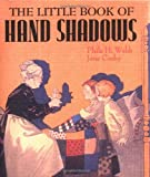 The Little Book of Hand Shadows, Phila H. Webb and Jane Corby, 0894718525