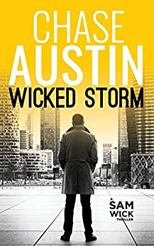 Wicked Storm: A Thrilling Ride (Sam Wick Rapid Thrillers Book 1) by [Austin, Chase]
