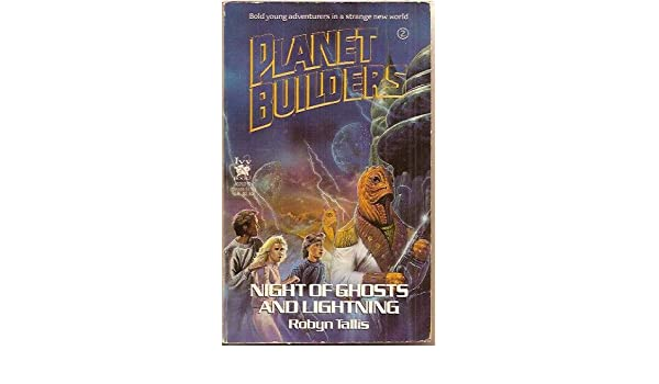 Night of Ghosts and Lightning (Planet Builders, No. 2)