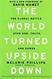 The World Turned Upside Down: The Global Battle over God, Truth, and Power