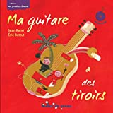 Ma guitare a des tiroirs (1CD audio)