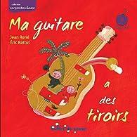 Ma guitare a des tiroirs (1CD audio) par Jean René