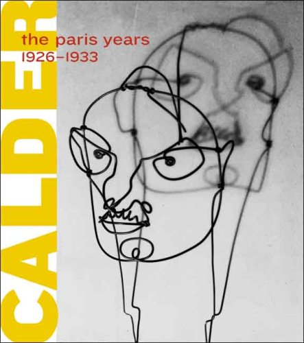 Alexander Calder: The Paris Years, 1926-1933 (Whitney Museum of American Art)