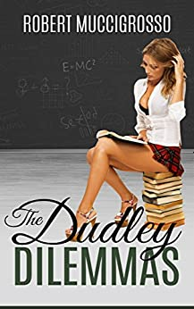 The Dudley Dilemmas by [Muccigrosso, Robert]
