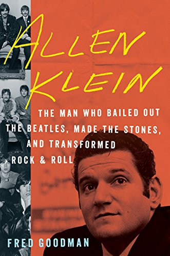 (Allen Klein: The Man Who Bailed Out the Beatles, Made the Stones, and Transformed Rock & Roll)