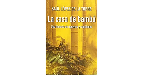 Amazon.com: La casa de bambú (Spanish Edition) eBook: Saúl López de la Torre: Kindle Store