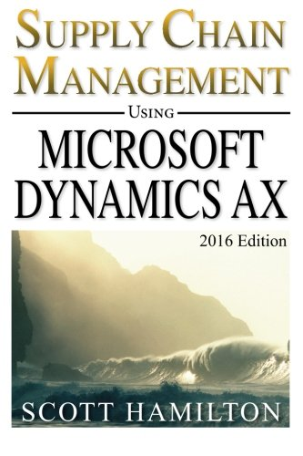 Download Supply Chain Management using Microsoft Dynamics AX: 2016