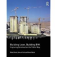 Building Lean, Building BIM: Improving Construction the Tidhar Way