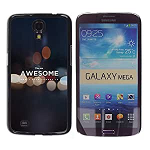 Samsung Galaxy Mega 6.3 / i9200 / SGH-i527 , Radio-Star - Cáscara Funda Case Caso De Plástico (You Are Awesome - Motivational)
