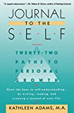 img - for Journal to the Self: Twenty-Two Paths to Personal Growth - Open the Door to Self-Understanding by Writing, Reading, and Creating a Journal of Your Life book / textbook / text book