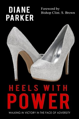Heels with Power: Walking in Victory in the Face of Adversity (Victory Heels)