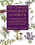 img - for The Complete Homeopathy Handbook: Safe and Effective Ways to Treat Fevers, Coughs, Colds and Sore Throats, Childhood Ailments, Food Poisoning, Flu, and a Wide Range of Everyday Complaints book / textbook / text book