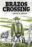 Brazos Crossing, Owen G. Irons, 1477838376