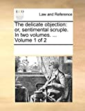 The Delicate Objection, See Notes Multiple Contributors, 117003344X