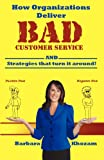 How Organizations Deliver BAD Customer Service..., Barbara Khozam, 0983679606