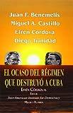 El Ocaso del Régimen Que Destruyó a Cuba, Efrén Córdova, 1461047951