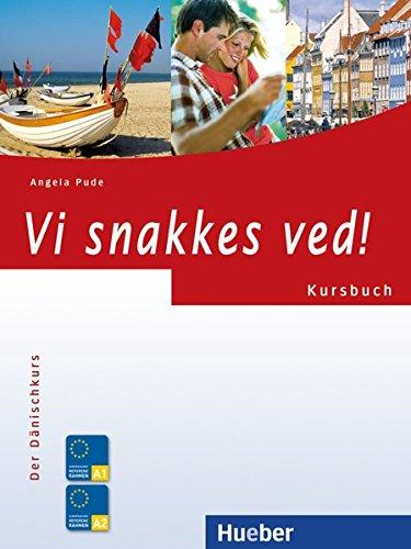 Vi snakkes ved!: Der Dänischkurs / Kursbuch (Vi snakkes ved! aktuell)